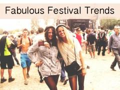 Fabulous Festival Trends