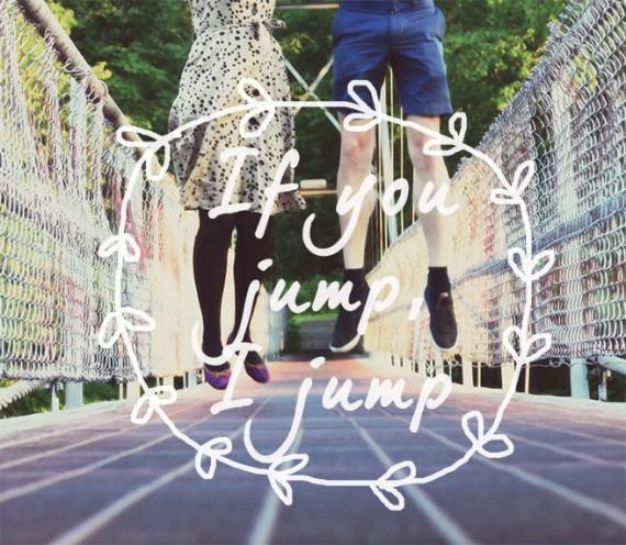 If You Jump, I Jump