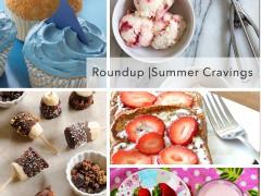 Roundup | Summer Cravings