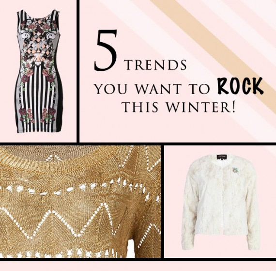 5 Trends You Want To Rock This Winter!