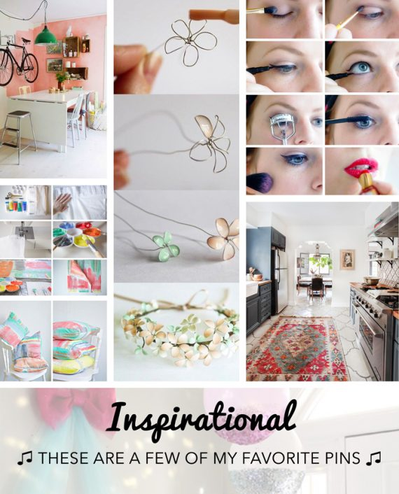 INSPIRATION | ♫ These Are a Few Of My Favorite Pins ♫