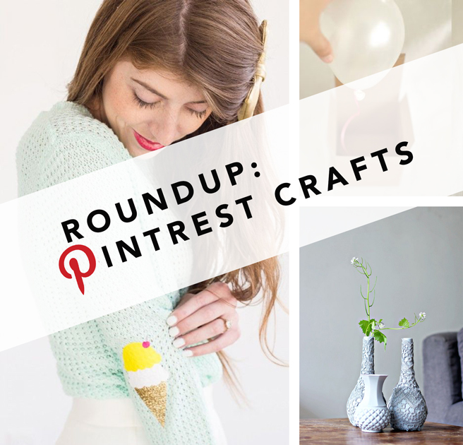 ROUNDUP | My Favorite Crafts on Pinterest