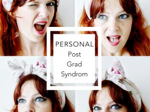 PERSONAL | Post Grad Syndrom