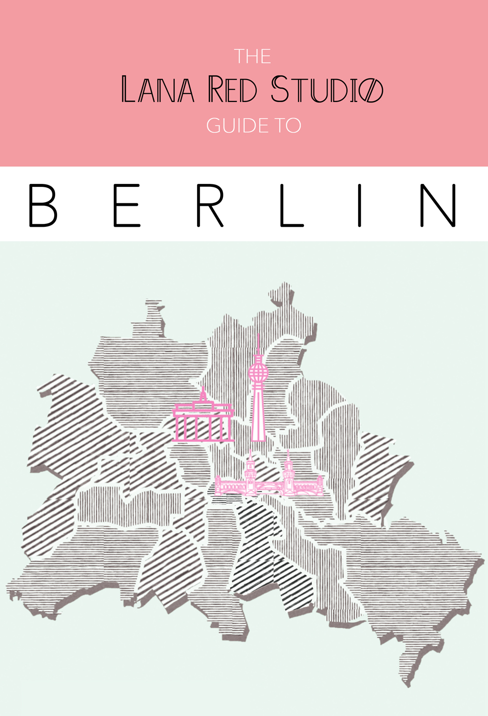 TRAVEL | BERLIN GUIDE